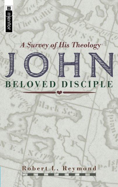 John - Beloved DiscipleA Survey of his theology