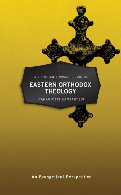 A Christian's Pocket Guide to Eastern Orthodox TheologyAn Evangelical Perspective