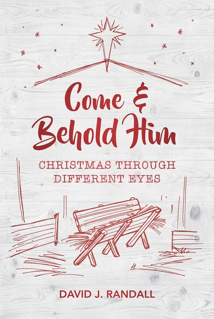 Come and Behold HimChristmas Through Different Eyes