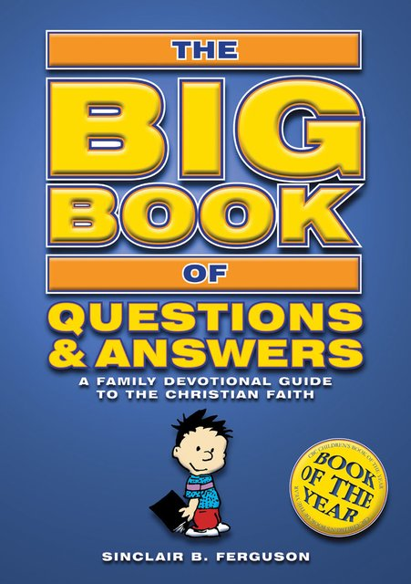 Big Book of Questions & AnswersA Family Devotional Guide to the Christian Faith
