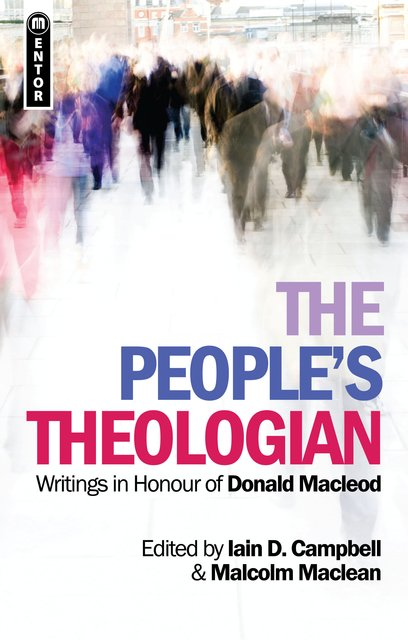 The People's TheologianWritings in Honour of Donald Macleod