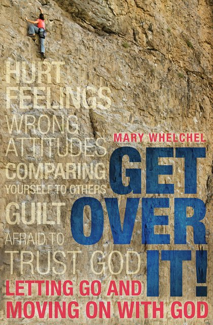 Get Over ItLetting Go and Moving on with God