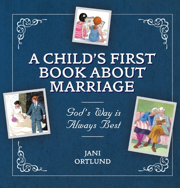 A Child's First Book About MarriageGod's Way is Always Best