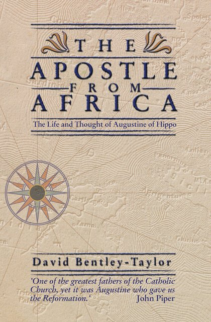 The Apostle from AfricaThe Life and Thought of Augustine Hippo