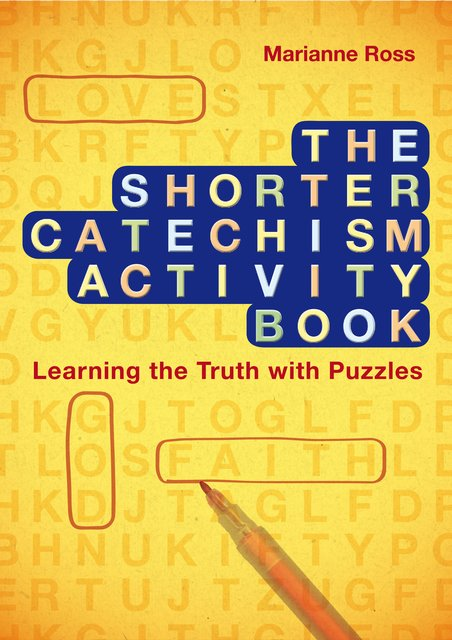 The Shorter Catechism Activity BookLearning the Truth with Puzzles