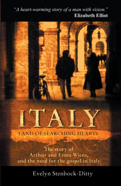 Italy, Land of Searching HeartsThe story of Arthur and Erma Wiens and the need for the gospel in Italy