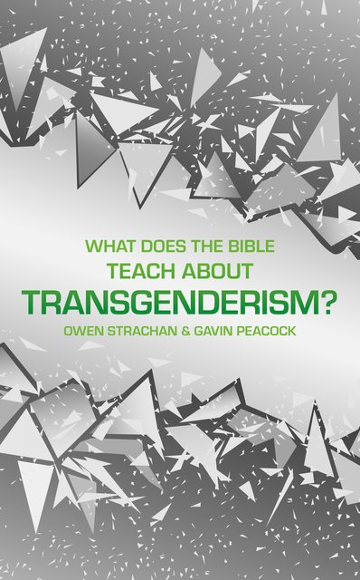 What Does the Bible Teach about Transgenderism?A Short Book on Personal Identity