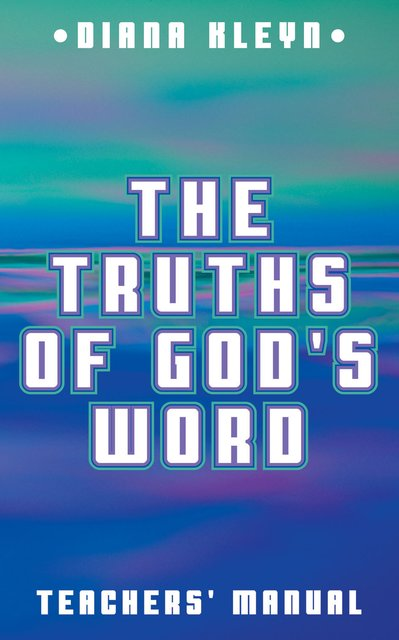 The Truths of God's WordTeachers' Manual