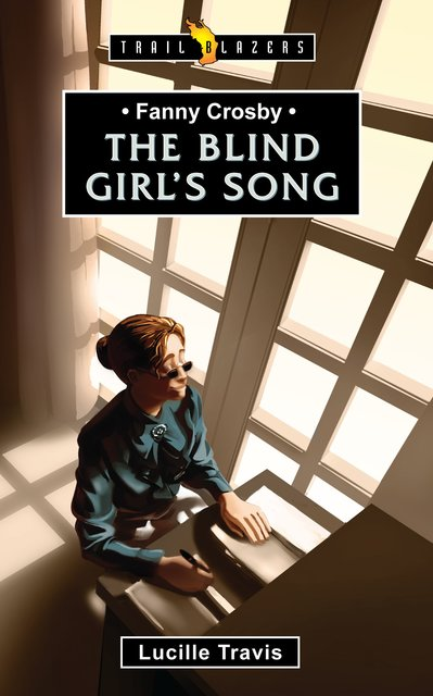 Fanny CrosbyThe Blind Girl's Song