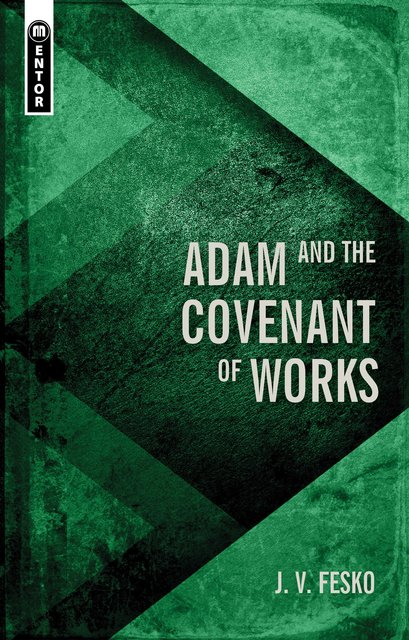 Adam and the Covenant of Works