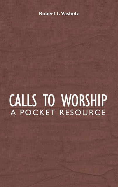 Calls to WorshipA Pocket Resource