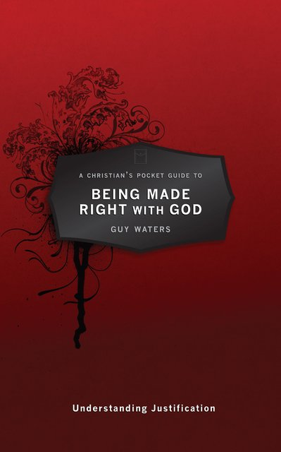 A Christian's Pocket Guide to Being Made Right With GodUnderstanding Justification