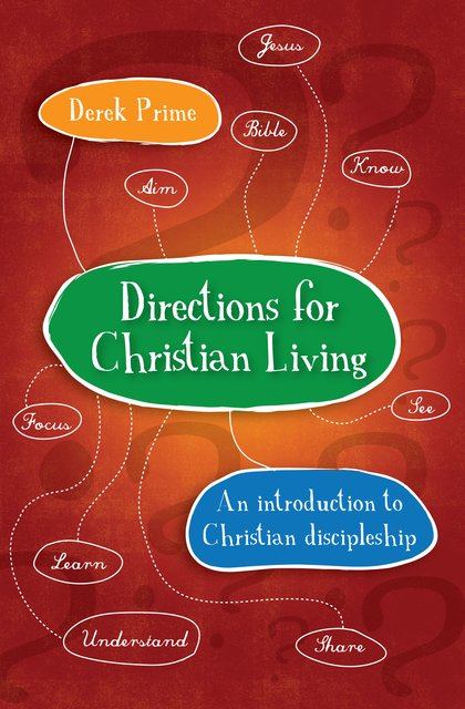Directions for Christian LivingA spiritual action plan for growth