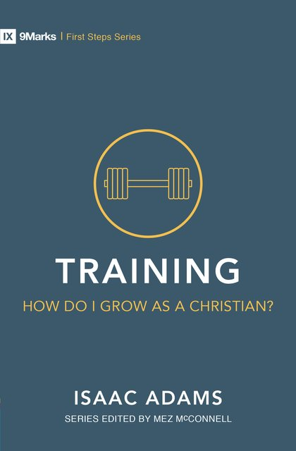 Training – How Do I Grow as A Christian?