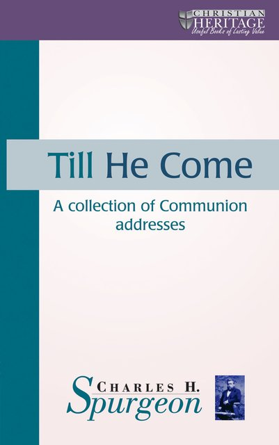 Till He ComeA collection of Communion addresses