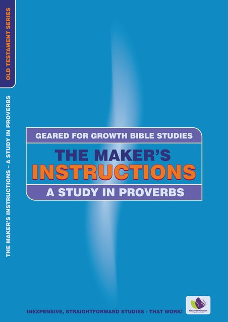 The Maker's InstructionsA Study in Proverbs