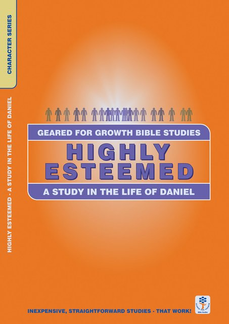 Highly EsteemedA Study in the life of Daniel
