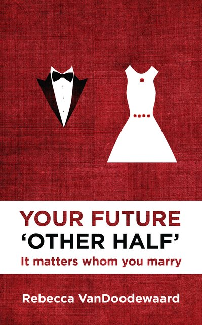 Your Future 'Other Half'It matters whom you marry