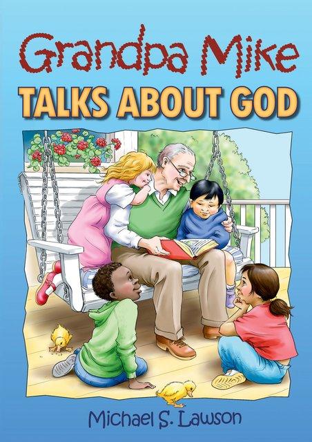Grandpa Mike Talks About God