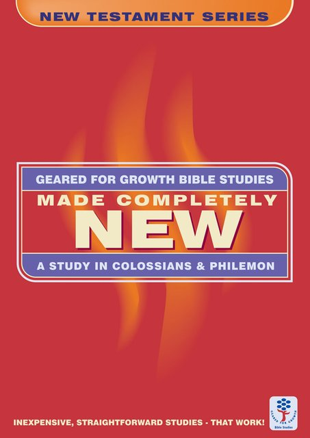 Made Completely NewA Study in Colossians & Philemon
