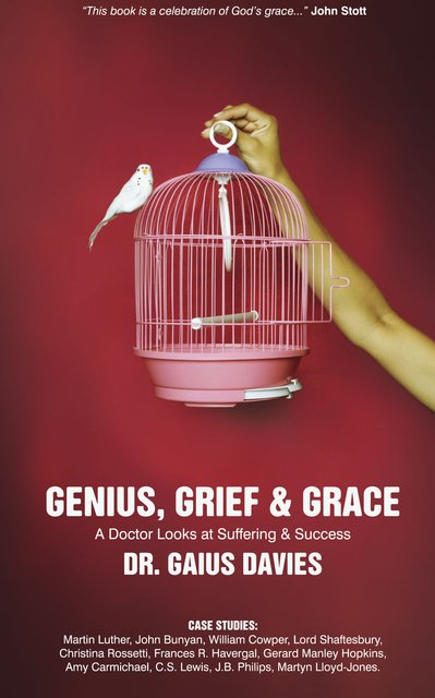 Genius, Grief & GraceA Doctor Looks at Suffering & Success