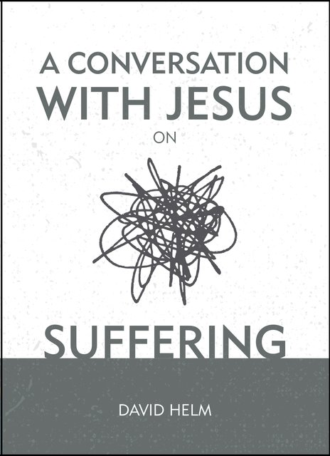 A Conversation With Jesus… on Suffering