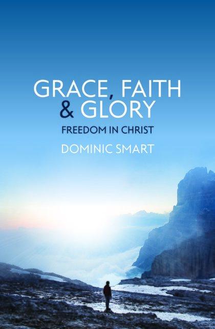 Grace, Faith and Glory
