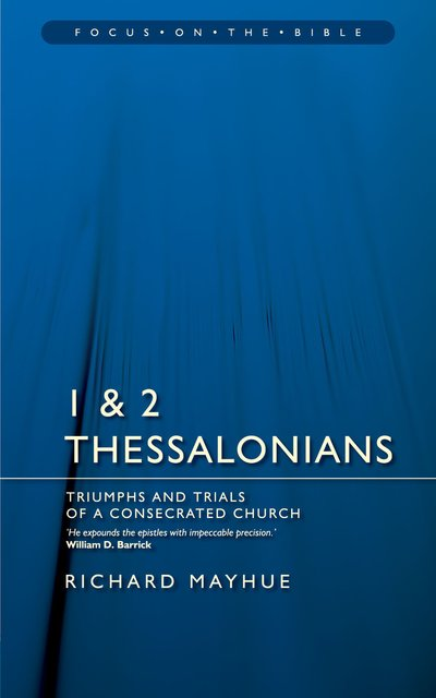 1 & 2 ThessaloniansTriumphs and Trials of a Consecrated Church