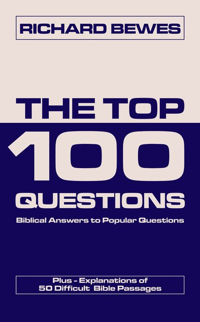 The Top 100 QuestionsBiblical Answers to Popular Questions
