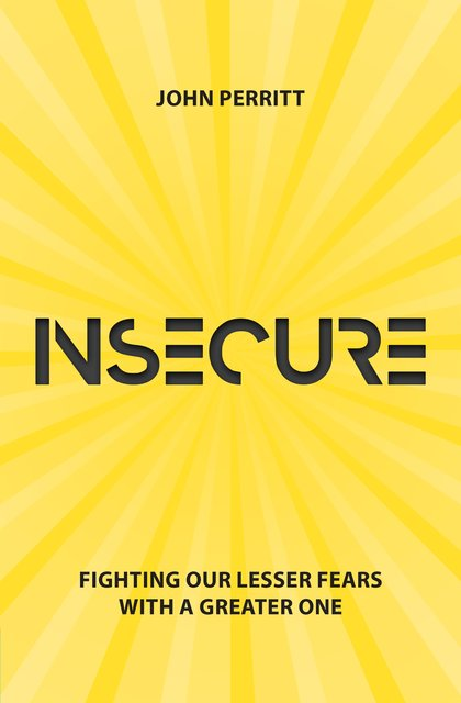 InsecureFighting our Lesser Fears with a Greater One