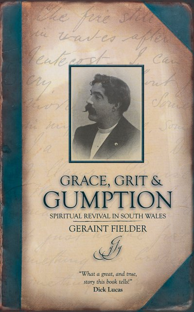 Grace, Grit & GumptionSpirtual Revival in South Wales