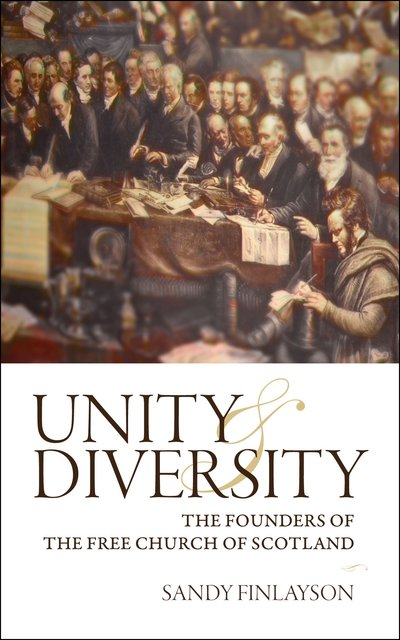 Unity and DiversityThe Founders of the Free Church