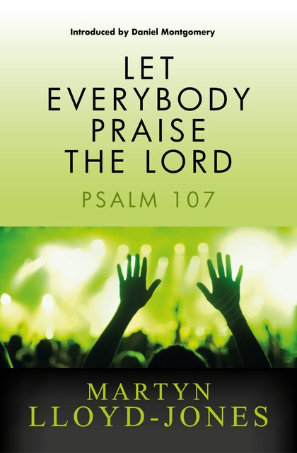 Let Everybody Praise the LordPsalm 107