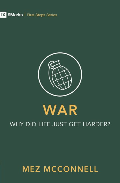 War – Why Did Life Just Get Harder?