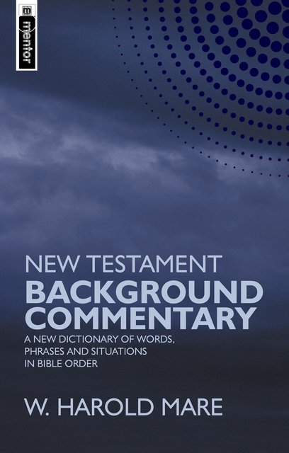 New Testament Background CommentaryA New Dictionary of Words, Phrases and Situations in Bible Order