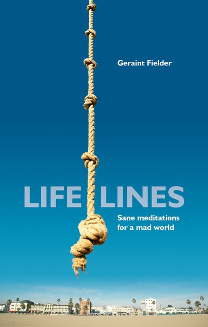 Life LinesSane Meditations for a mad world