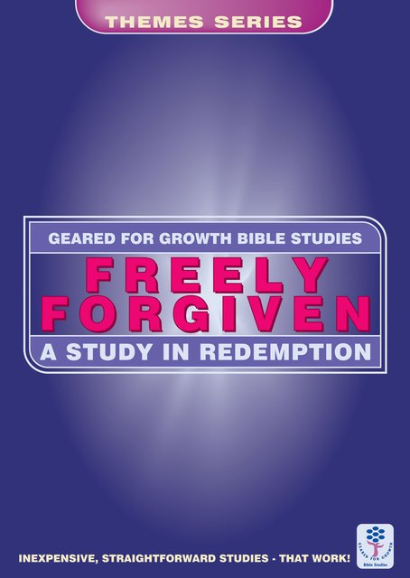 Freely ForgivenA Study in Redemption