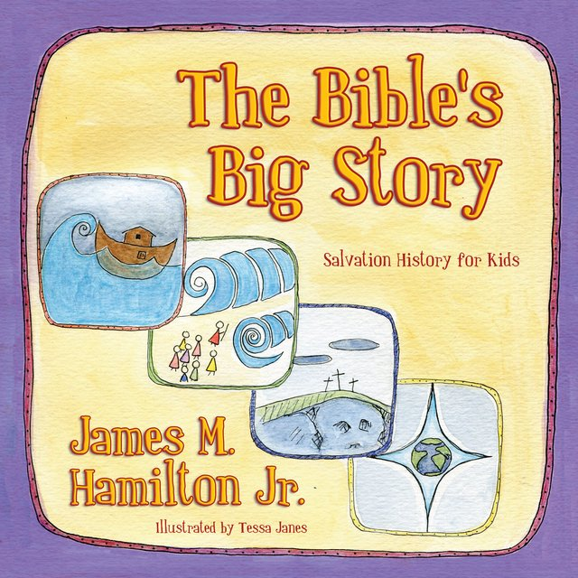 The Bible's Big StorySalvation History for Kids