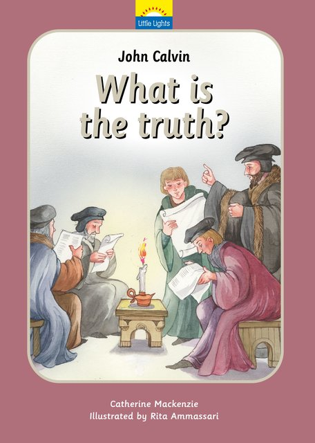 John CalvinWhat is the truth?