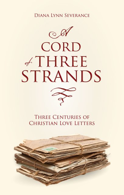 A Cord of Three StrandsThree Centuries of Christian Love Letters