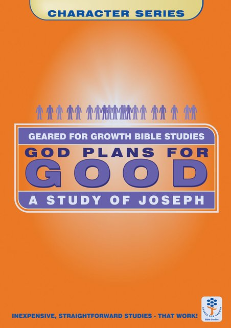 God Plans for GoodA Study of Joseph