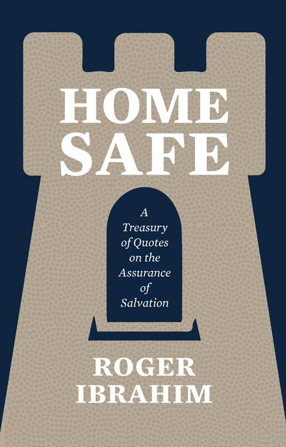 Home SafeA Treasury of Quotes on the Assurance of Salvation