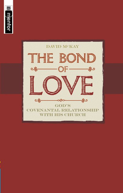 The Bond of LoveGod's Covenantal Relationship with the church