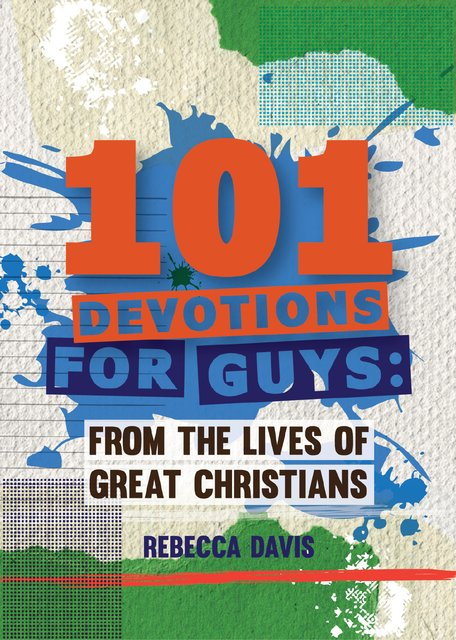 101 Devotions for GuysFrom the lives of Great Christians