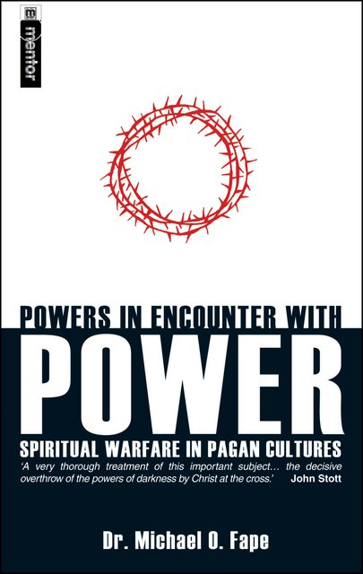 Powers in Encounter With PowerSpiritual Warfare in Pagan Cultures