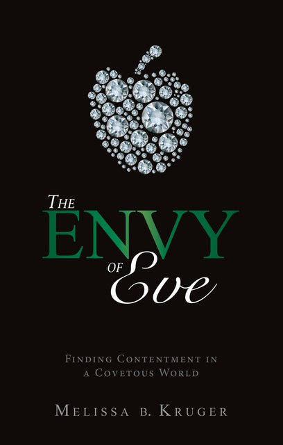 The Envy of EveFinding Contentment in a Covetous World