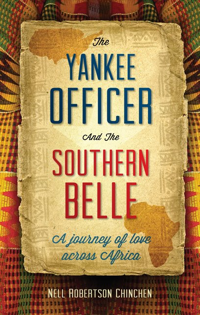 The Yankee Officer and the Southern BelleA Journey of Love across Africa