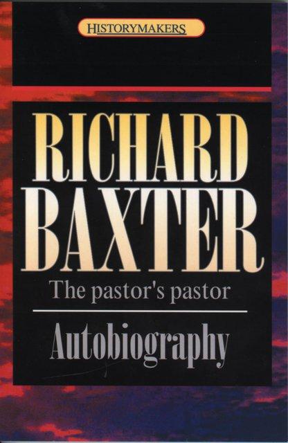 Richard BaxterThe pastor's pastor