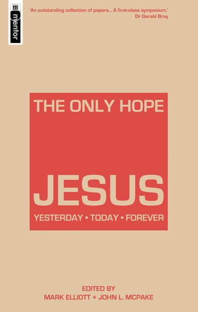 The Only Hope – JesusYesterday – Today – Forever