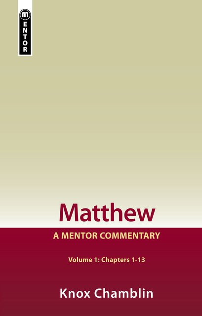Matthew Volume 1 (Chapters 1-13)A Mentor Commentary
